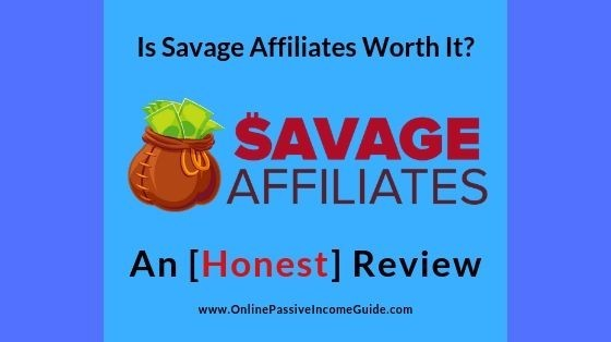 Savage Affiliates 2.0 Review - A Scam Or Legit