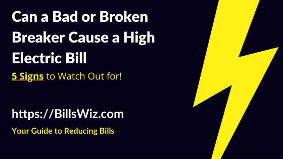 Can Bad Breaker Increase Electric Bill