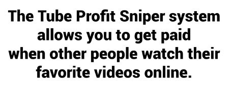 How To Make Money With Tube Profit Sniper