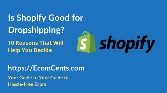 Is Shopify Good for Dropshipping Businesses