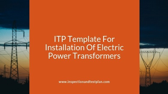 Inspection And Test Plan Template For Electric Power Transformers