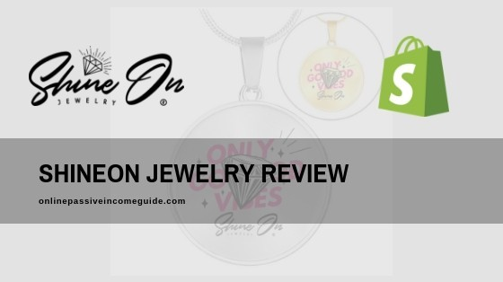 ShineOn Jewelry Review - Is It Legit Or A Scam