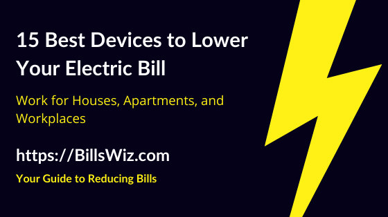 Devices to Lower Your Electric Bill