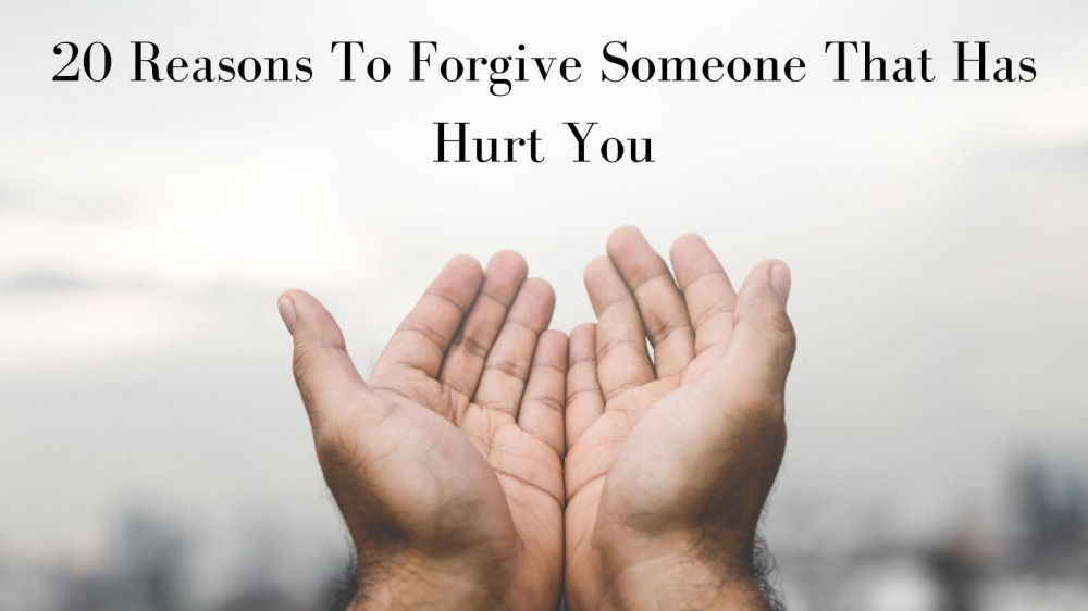 20 Reasons To Forgive Someone - Palms Held Out
