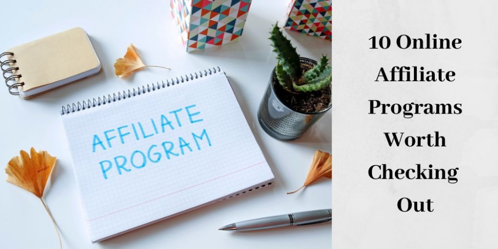 10 Affiliate Programs Worth Checking Out - Graphic