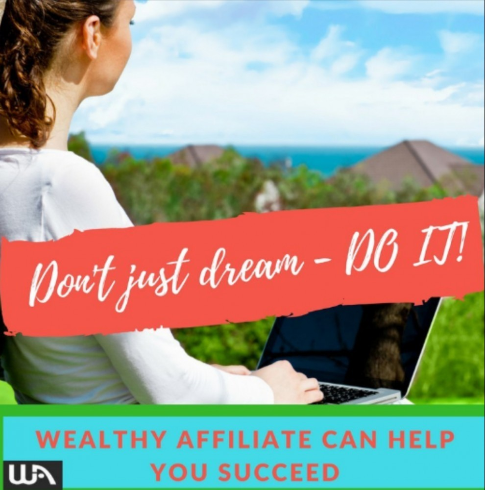 Wealthy Affiliate don't just dream banner