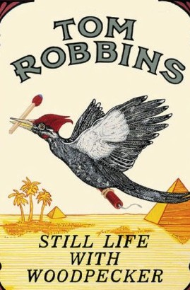 best tom robbins books - still life with woodpecker