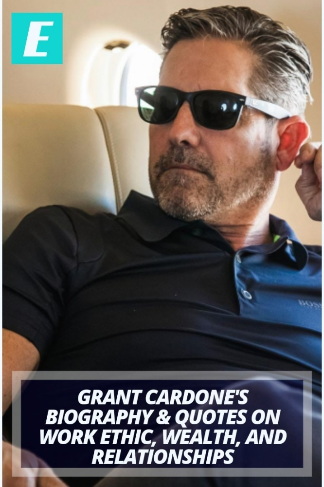 Grant Cardone Biography Quotes On Work Ethic Wealth Relationships