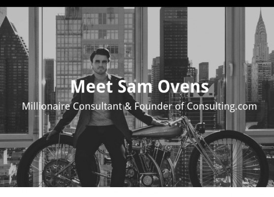 is sam ovens a scam | millionaire consultant and founder of consulting.com