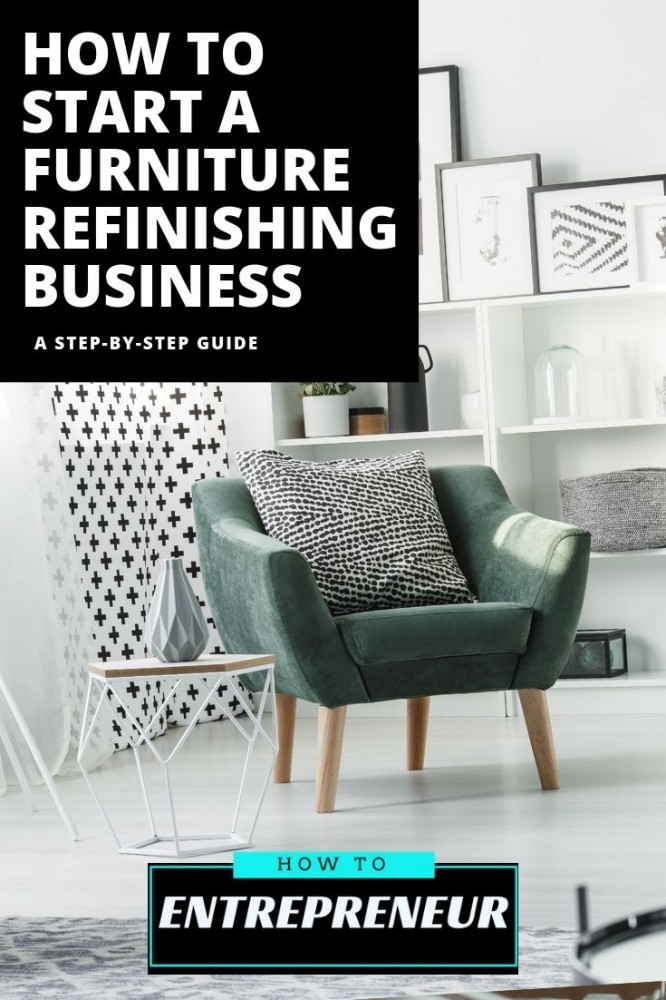 How to Start a Furniture Refinishing Business Pinterest Pin