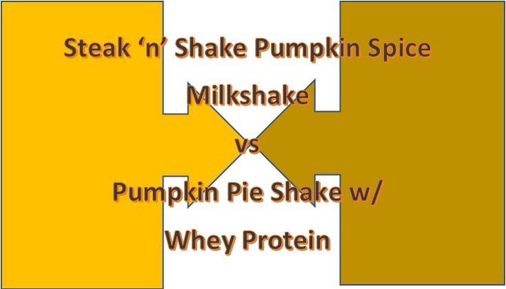 Steak 'n' Shake Pumpkin Spice Milkshake vs my Pumpkin Pie Shake w/ whey protein