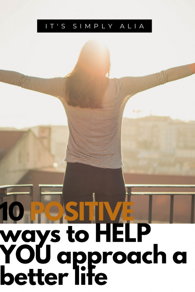 10 Positive Ways To Better Your Life