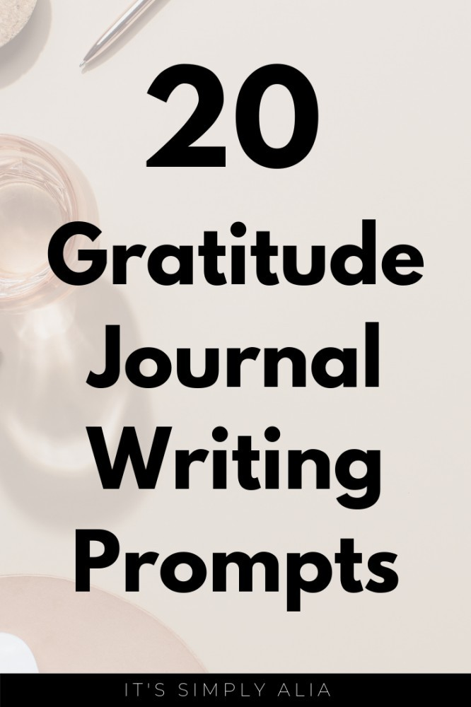 Want to be more grateful in life? Here's 20 gratitude journal writing prompts to get you started to help you get started living with the right attitude.