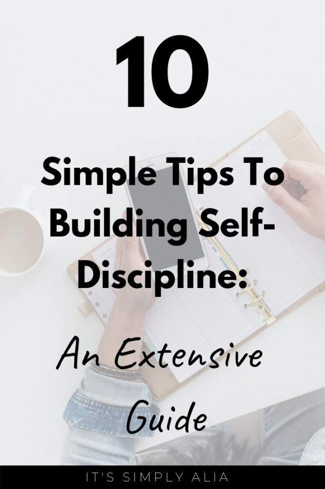 Need to know why self-discipline is important to your life? Here is an extensive guide with 10 simple tips to building self-discipline.