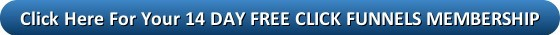Image is a button for free 14 trial membership to Click Funnels