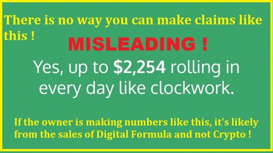 This is an example of misleading claims of amounts of money being earned with Digital Formula