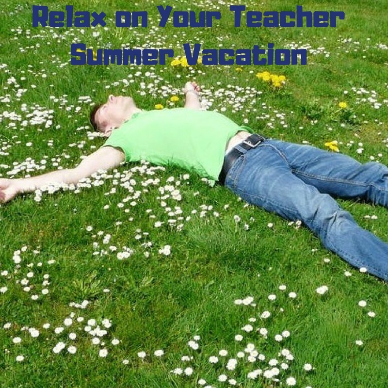 Relax on Your Teacher Summer Vacation