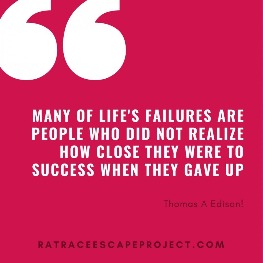 Many of Life's Failures Thomas Edison quote