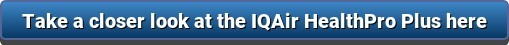 Take a closer look at the IQAir HealthPro Plus here
