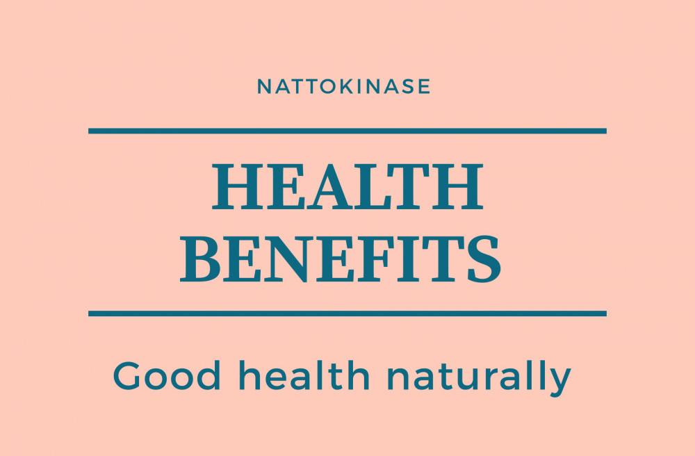 Nattokinase benefits good health naturally
