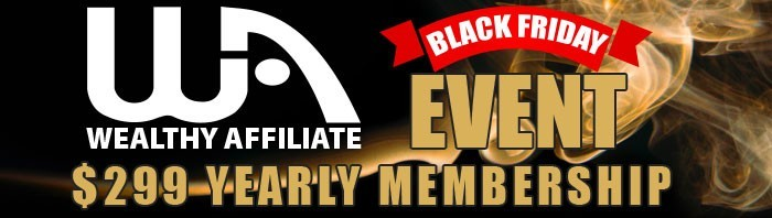 Wealthy Affiliate Black Friday deal if you are already a yearly member?