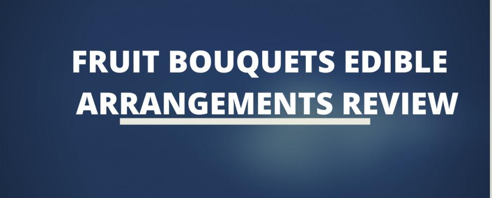 Fruit Bouquets Edible Arrangements Review
