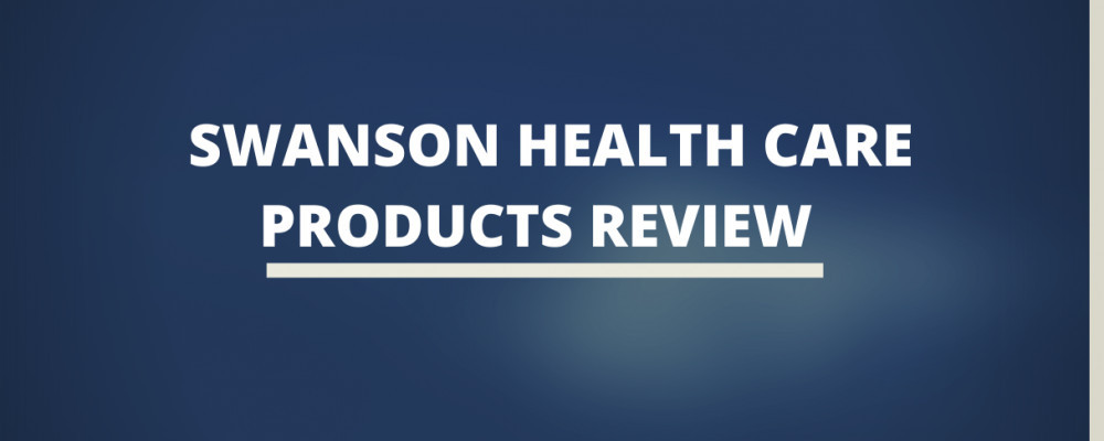 Swanson Health Care Products Review
