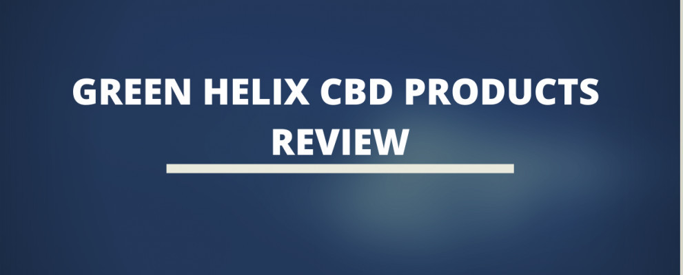 Green Helix CBD Products Review