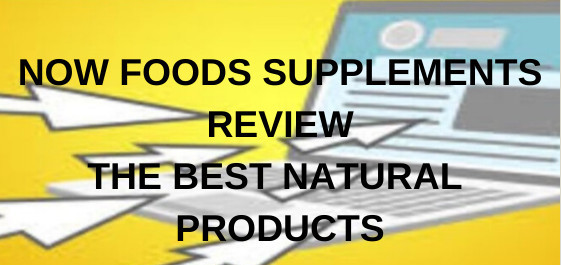 Now Foods supplements review