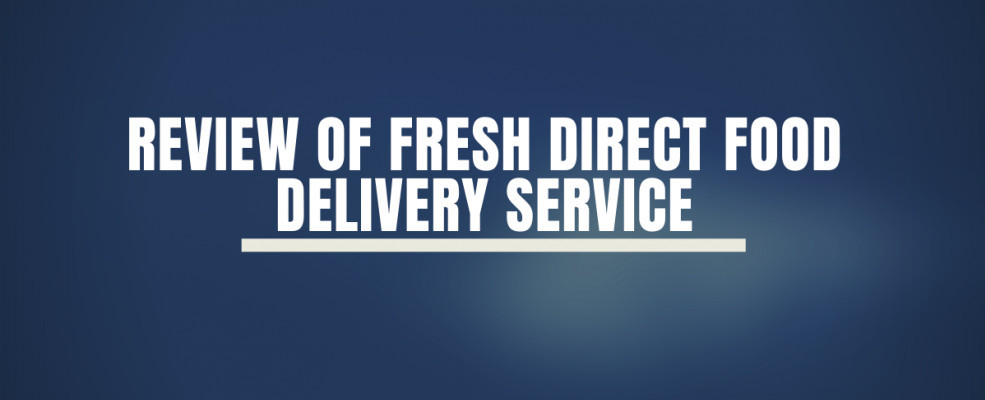 Review Of Fresh Direct Food Delivery Service