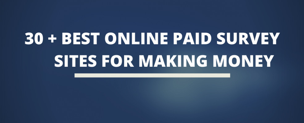 30 + Best Online Paid Survey Sites For Making Money