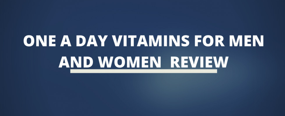 One A Day Vitamins For Men and Women Review