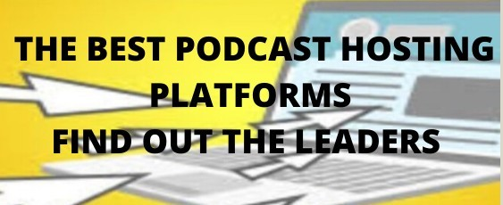 The Best Podcast Hosting Platforms