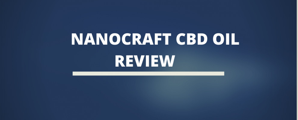 Nanocraft CBD Oil Review