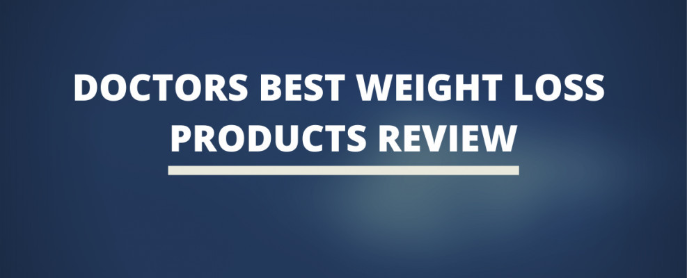 Doctors Best Weight Loss Products Review