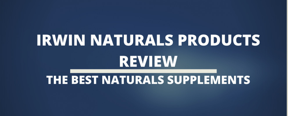 Irwin Naturals Products Review