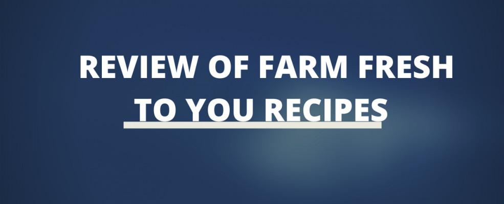 Review Of Farm Fresh To You Recipes