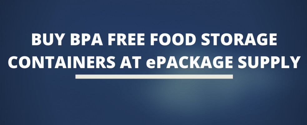 Buy BPA Free Food Storage Containers At ePackage Supply