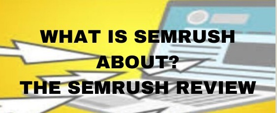 what is SEMrush about
