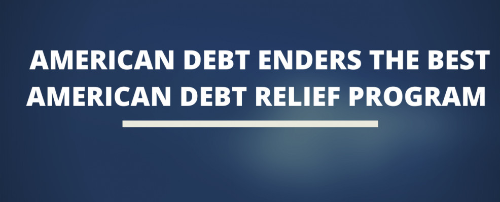 American Debt Enders The Best American Debt Relief Program