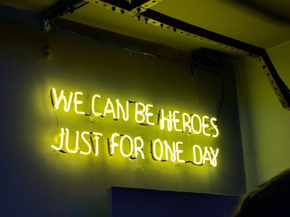 We can be heroes just for one day!