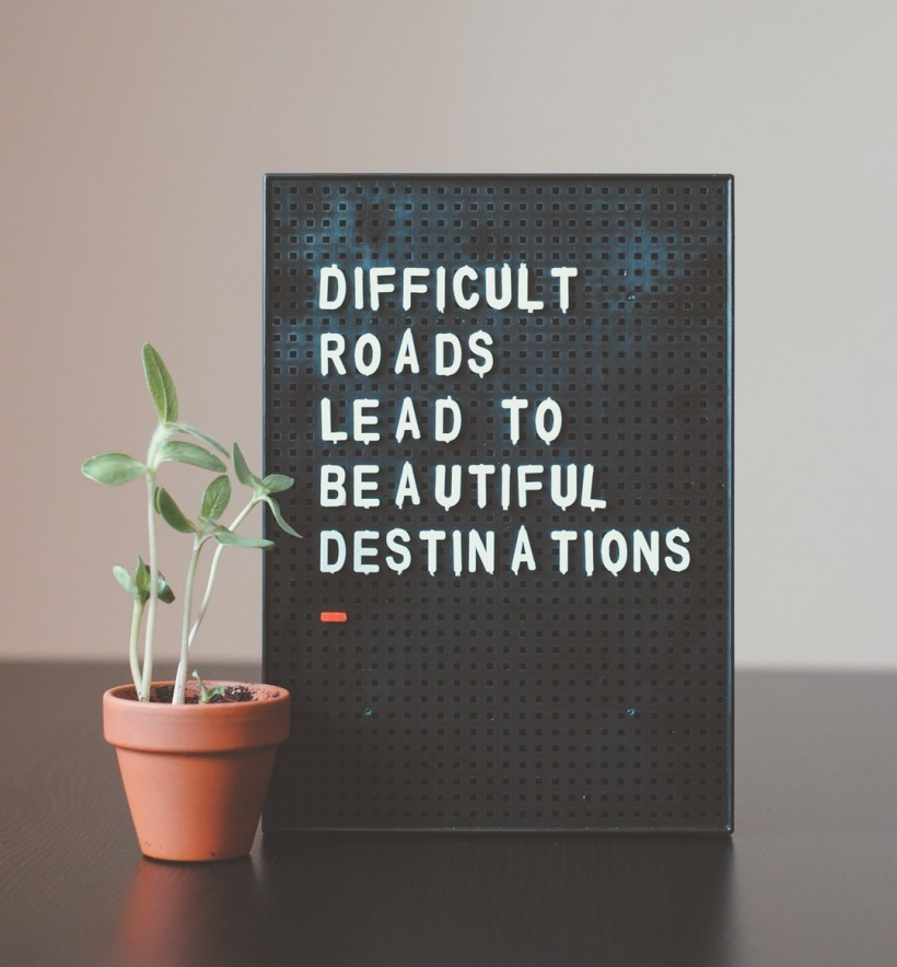 Difficult Roads Lead To Beautiful Destinations - quote