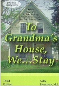 To Grandma's House , We...Stay