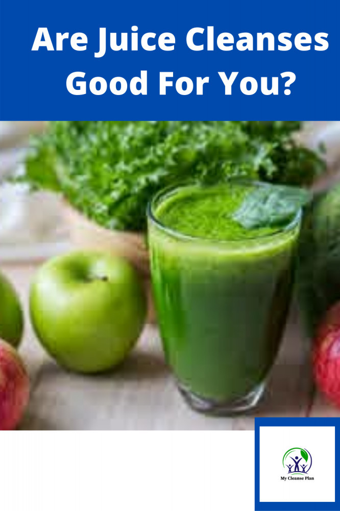 Are Juice Cleanses Good For You
