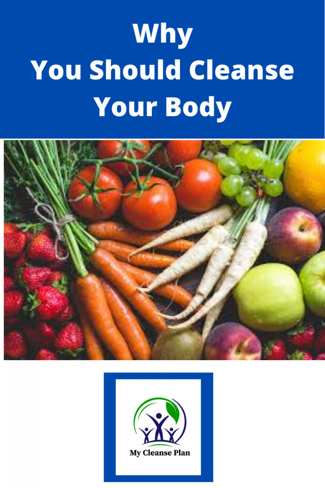 Why You Should Cleanse Your Body