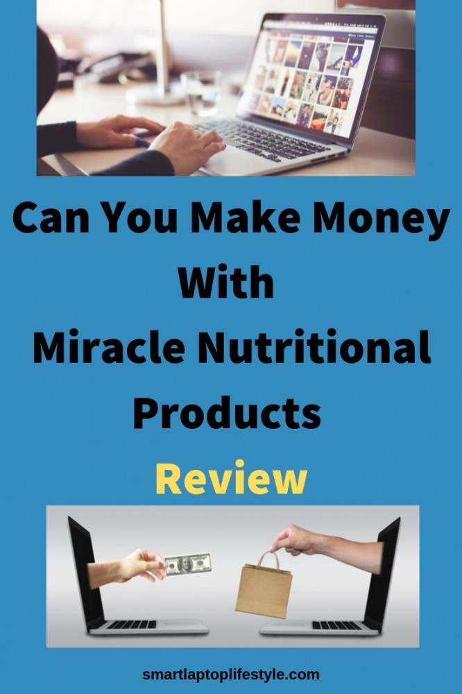 Can You Make Money With Miracle Nutritional Products Review