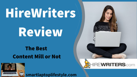 HireWriters Review: The Best Content Mill or Not