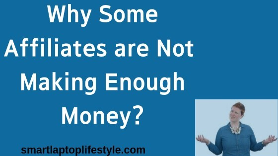 Why Some Affiliates are Not Making Enough Money?
