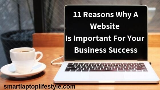 11 Reasons Why a Website is Important for Your Business Success