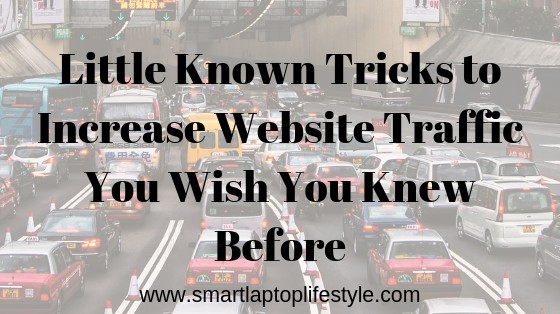 Little Known Tricks to Increase Website Traffic You Wish You Knew Before